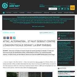 Attac, Alternatiba… etNuit debout contre l'évasion fiscale devant la BNP Paribas