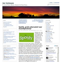 Spotify, gratis alternatief voor muziekpiraterij? « Jan Verkoyen