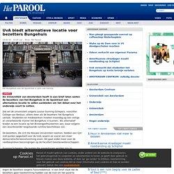 UvA biedt alternatieve locatie voor bezetters Bungehuis - AMSTERDAM CENTRUM