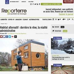 26 jan. 2021 Habitat alternatif: derrière le rêve, la réalité administrative