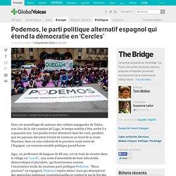 Podemos, le parti politique alternatif espagnol qui étend la démocratie en 'Cercles'