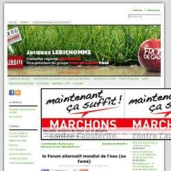 Le blog de Jacques Lerichomme » le Forum alternatif mondial de l'eau (ou Fame)
