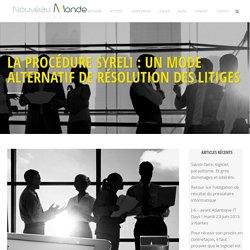 La procédure SYRELI : un mode alternatif de résolution des litiges - Nouveau Monde avocats