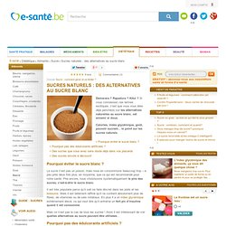 Sucres alternatifs : demerara, rapadura, sirop d'agave, alternatives au sucre blanc