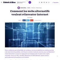 Comment les webs alternatifs veulent réinventer Internet
