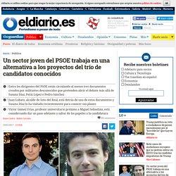 Un sector joven del PSOE trabaja en una alternativa a los proyectos del trío de candidatos conocidos