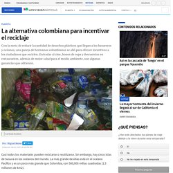 La alternativa colombiana para incentivar el reciclaje