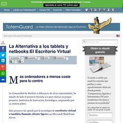La Alternativa a los netbooks en el aula: Escritorio Virtual