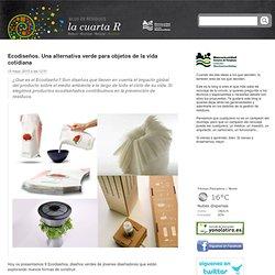 Ecodiseños. Una alternativa verde para objetos de la vida cotidiana