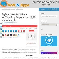 Poybox: una alternativa a WeTransfer y Dropbox, más rápida y más sencilla – Soft & Apps