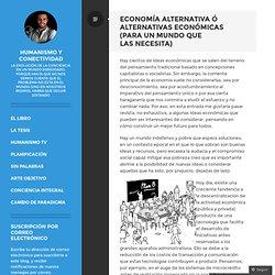 Economía alternativa ó alternativas económicas (para un mundo que las necesita)