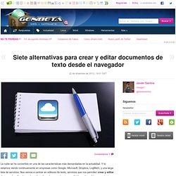 Siete alternativas para crear y editar documentos de texto desde el navegador