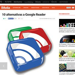 10 alternativas a Google Reader
