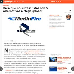 Para que no sufras: Estas son 5 alternativas a Megaupload