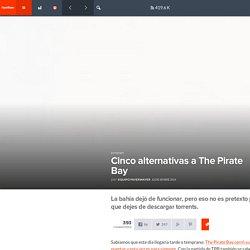 Cinco alternativas a The Pirate Bay - FayerWayer