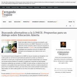 Buscando alternativas a la LOMCE: Propuestas para un diálogo sobre Educación Abierta