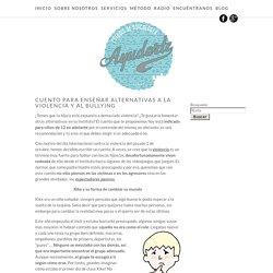 Cuento para enseñar alternativas a la violencia y al bullying - Ayudarte Estudio de Psicología - Gijón Ayudarte Psicología – Gijón