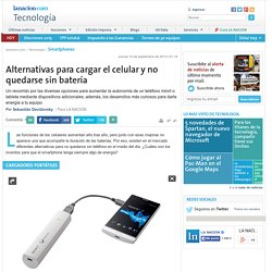 Alternativas para cargar el celular y no quedarse sin batería