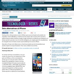 Seis alternativas al iPhone - Fin - Technologia y redes - ES