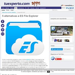 5 alternativas a ES File Explorer - tuexpertoapps.com