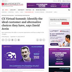 CX Virtual Summit: Identify the ideal customer and alternative choices they have, says David Avrin, Marketing & Advertising News, ET BrandEquity