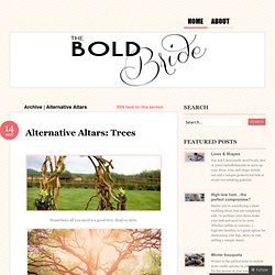 Alternative Altars | The Bold Bride