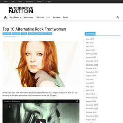 Top 10 Alternative Rock Frontwomen - AlternativeNation.net