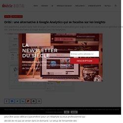 Oribi : une alternative à Google Analytics qui se focalise sur les insights