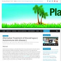 Alternative Treatment of Discoid lupus ( Autoimmune skin disease )