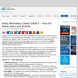 Putty Alternative Called Xshell 5 - Free for Home users and Schools