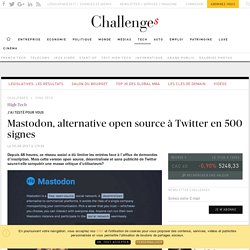 Mastodon, alternative open source à Twitter en 500 signes - Challenges.fr
