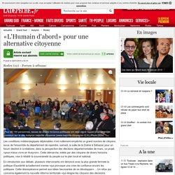 «L'Humain d'abord» pour une alternative citoyenne - 26/01/2015 - LaDepeche.fr