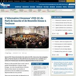 """L'""""Alternative Citoyenne"""" d'EE-LV, du Parti de Gauche et de Nouvelle Donne à Toulouse"""
