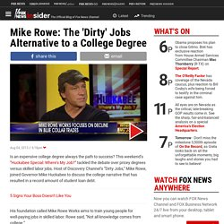 Mike Rowe: The 'Dirty' Jobs Alternative to a College Degree