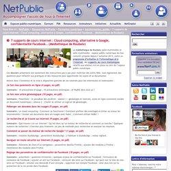 7 supports de cours Internet : Cloud computing, alternative à Google, confidentialité Facebook… (Médiathèque de Roubaix)