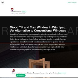 Wood Tilt and Turn Window in Winnipeg: An Alternative to Conventional Windows