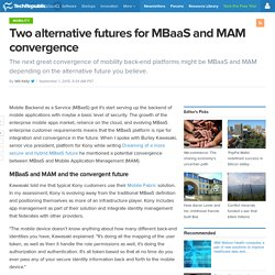Two alternative futures for MBaaS and MAM convergence