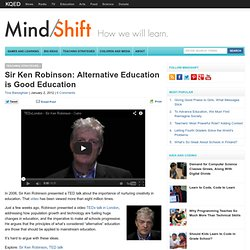 Sir Ken Robinson: Alternative Education is Good Education