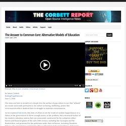 The Answer to Common Core: Alternative Models of Education : The Corbett Report
