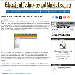 Educational Technology and Mobile Learning: Here Is A Great Alternative to Google Forms