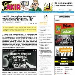 La CEE: les «pères fondateurs» au service des banquiers - Une autre histoire de l'Europe (2