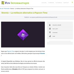 Stremio - La meilleure alternative à Popcorn Time - FunInformatique