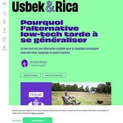 Usbek & Rica - Pourquoi l'alternative low-tech tarde à se généraliser