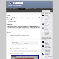 Raspberry PI : Etendre la partition système à la capacité de la car - Soft-alternative, actualité, tutoriaux informatique