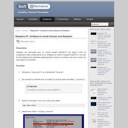 Raspberry PI : Configurer le clavier français sous Raspbian - Systèmes - Soft-alternative, actualité, tutoriaux informatiq