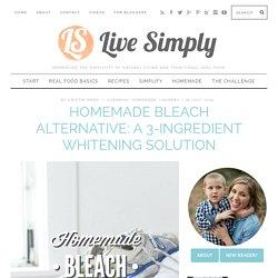 Homemade Bleach Alternative: A 3-Ingredient Whitening Solution