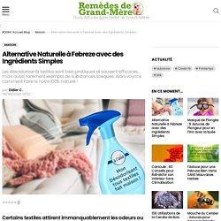Alternative Naturelle à Febreze avec des Ingrédients Simples