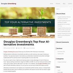 Douglas Greenberg's Top Four Alternative Investments