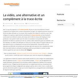 La vidéo, une alternative et un complément à la trace écrite - LeWebPédagogique