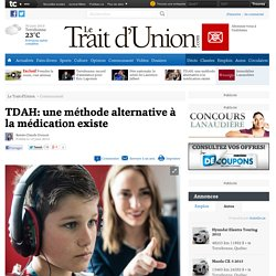TDAH: une méthode alternative à la médication existe - Communauté